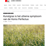 Belg - 14 mei 2018 - Kunstgras is het ultieme syndroom van de homo perfectus - Louis De Jaeger - Commensalist ByeByeGrass